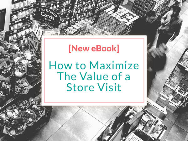 Maximizing the Value of a Store Visit-1200x900 (1)